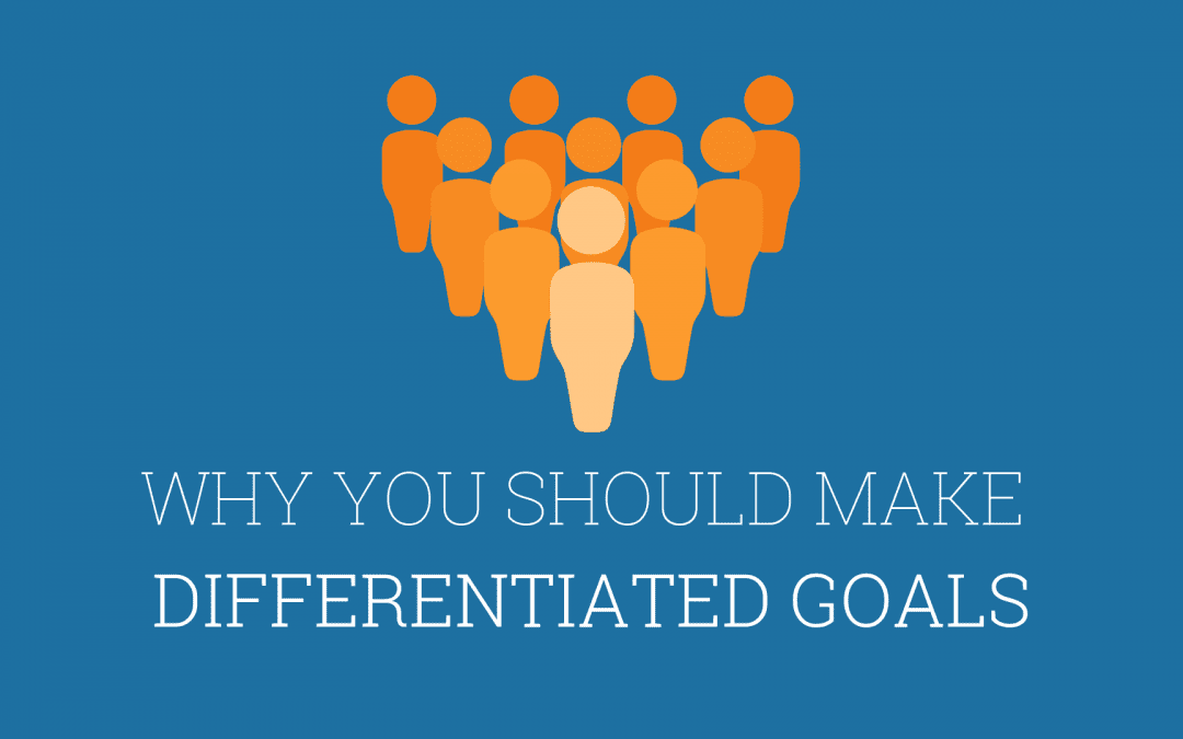 Goal setting: why you should make differentiated goals