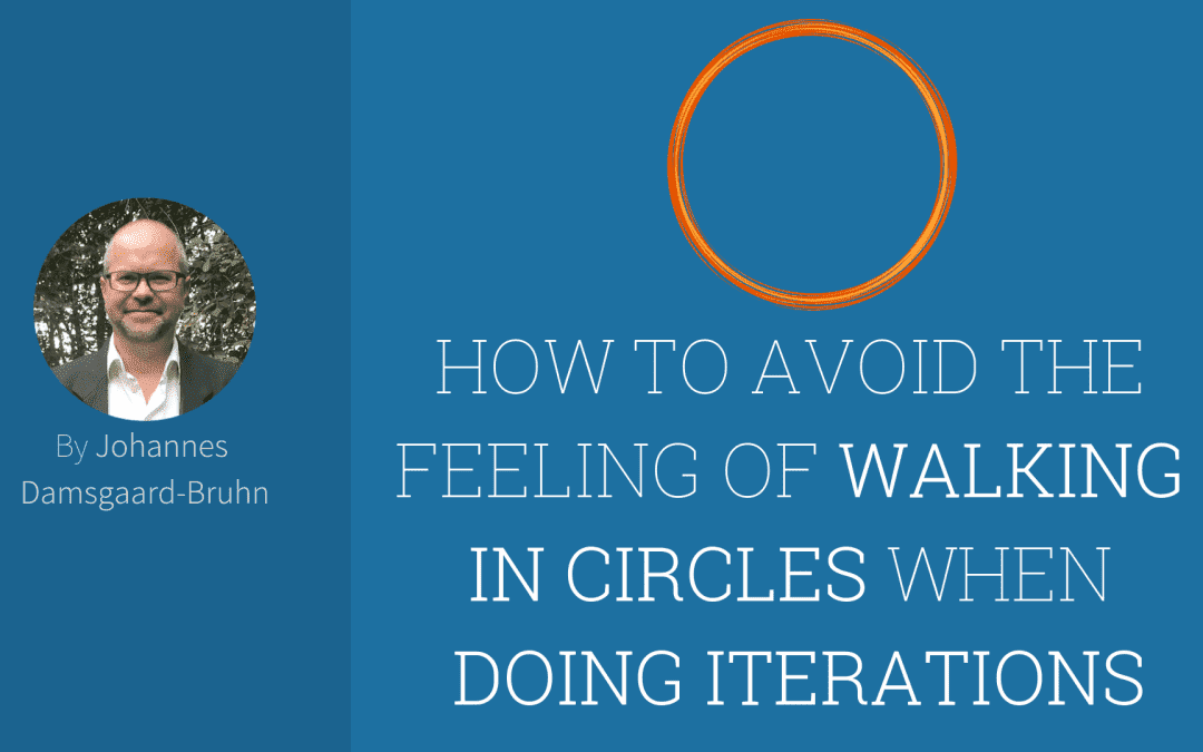 How to avoid the feeling of walking in circles when doing iterations