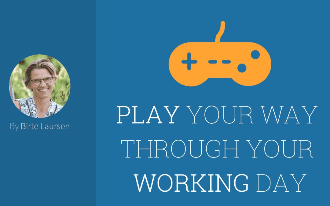 Play your way through your working day