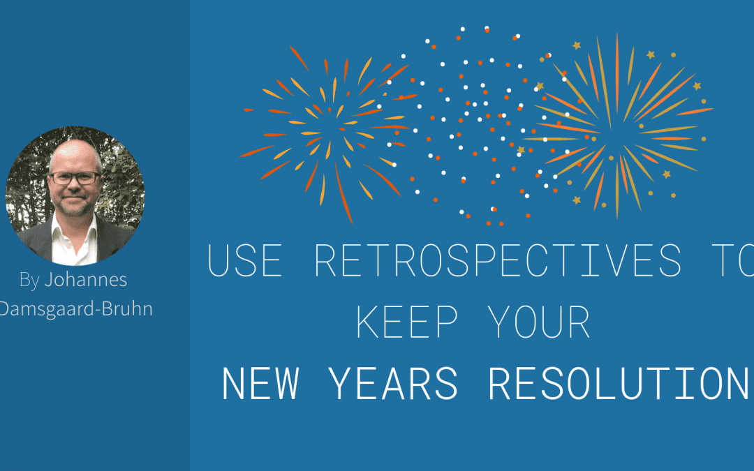 How To Use Retrospectives To Keep Your New Years Resolution