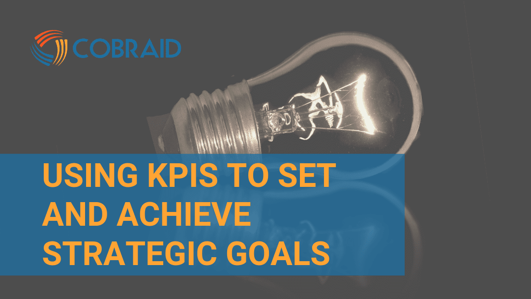 Using KPIs to set and achieve strategic goals