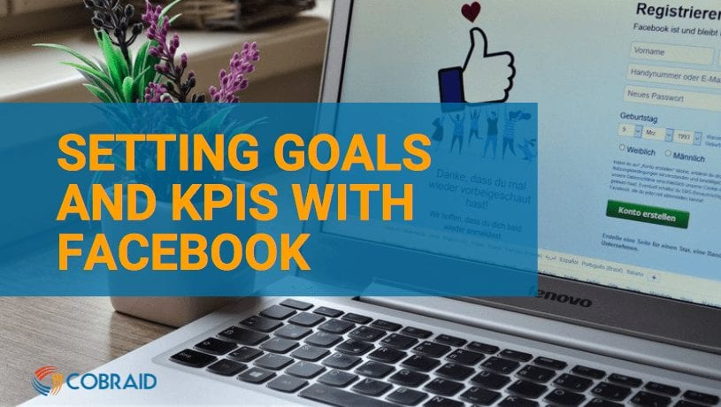 Setting goals and KPIs with Facebook