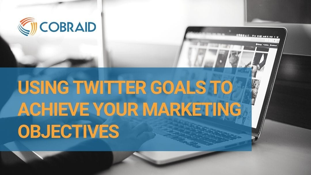 Using Twitter goals to achieve your marketing objectives