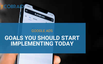 6 Google Ads goals you should start implementing today