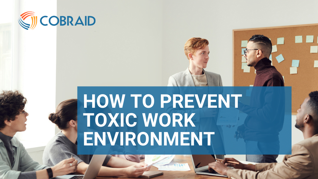 How to prevent a toxic work environment